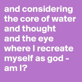 and-considering-the-core-of-water-and-thought-and