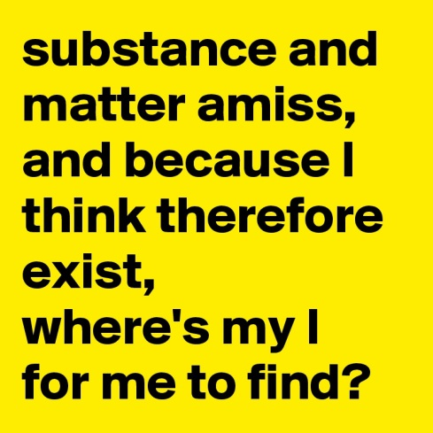 substance-and-matter-amiss-and-because-I-think-the