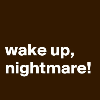 wake-up-nightmare