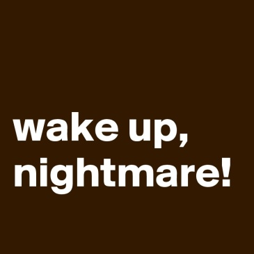 wake-up-nightmare