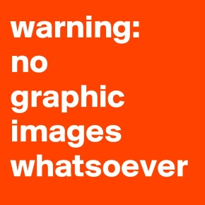 warning-no-graphic-images-whatsoever